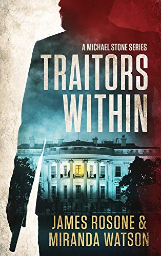 Traitors Within (A Michael Stone Series Book 1) by [Rosone, James, Watson, Miranda]