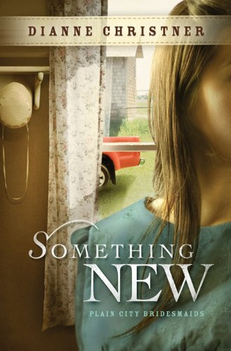 Something New (The Plain City Bridesmaids Book 2) by [Christner, Dianne]