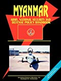 Myanmar Army, National Security and Defense Policy Handbook, U. S. A. Global Investment Center Staff, 0739754041