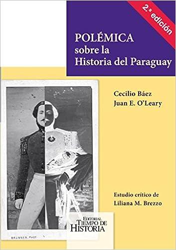 Polemica sobre la Historia del Paraguay (segunda edicion ...