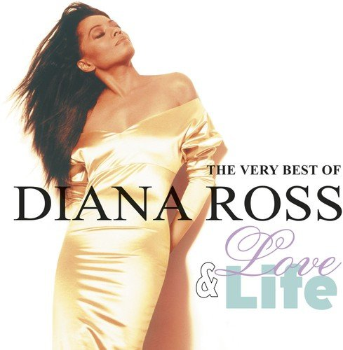 The Very Best of Diana Ross, Life & Love by ROSS
