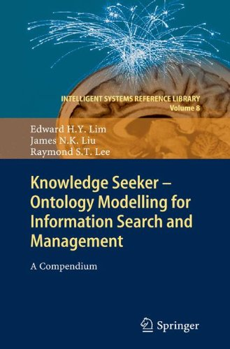 Knowledge Seeker - Ontology Modelling for Information Search and Management: A Compendium (Intelligent Systems Reference