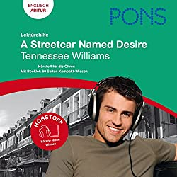 A Streetcar Named Desire - Tennessee Williams. PONS Lektürehilfe - A Streetcar Named Desire - Tennessee Williams