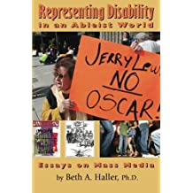 Representing Disability in an Ableist World: Essays on Mass Media