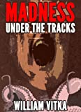 Madness Under The Tracks