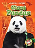 Giant Pandas (Blastoff! Readers: Animal Safari) (Blastoff Readers. Level 1)