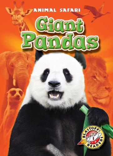 Giant Pandas (Blastoff! Readers: Animal Safari) (Blastoff Readers. Level 1) by Bellwether Media