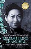 Remembering Shanghai: A Memoir of