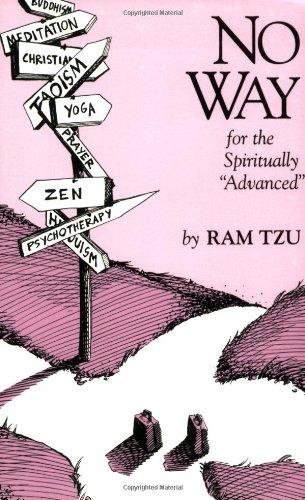 No Way: A Guide for the Spiritually Advanced Ram Tzu
