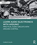 Learn Audio Electronics with Arduino: Practical