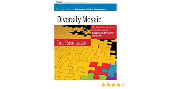 Diversity Mosaic Participant Workbook: Developing Cultural ...