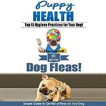 Puppy Health! & Dog Fleas: Mav4Life Audiobook by Mav4Life Narrated by Millian Quinteros