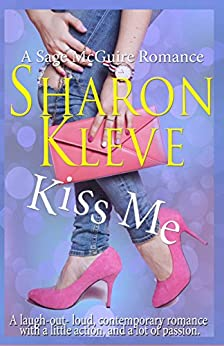 https://www.amazon.com/Kiss-Me-Sage-McGuire-Romance-ebook/dp/B0713RMRMJ/ref=sr_1_3?ie=UTF8&qid=1500034880&sr=8-3&keywords=sharon+kleve