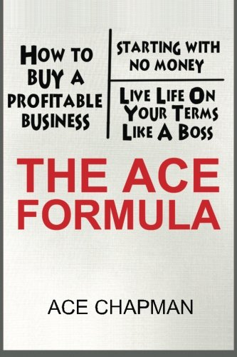 The Ace Formula: How To Buy A Business