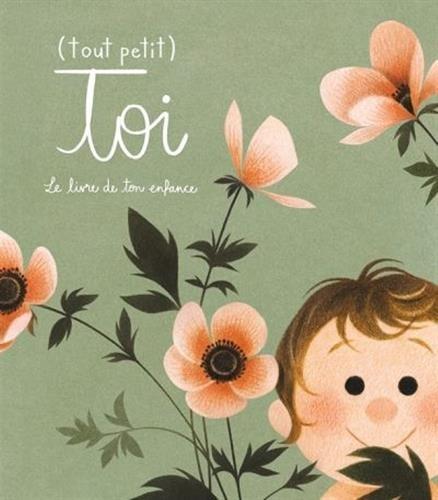 Tout Petit Toi Le Livre De Ton Enfance 9782924251386