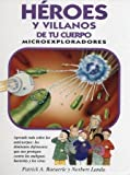 img - for H roes y villanos de tu cuerpo (Microexploradores) book / textbook / text book
