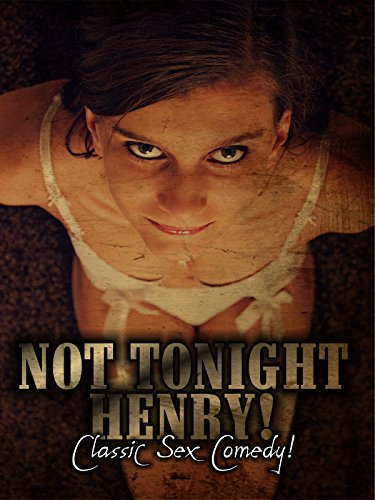 Not Tonight Henry: Classic Sex Comedy]()