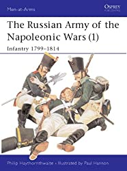 The Russian Army of the Napoleonic Wars (1): Infantry 1799-1814: 001 (Men-at-Arms)