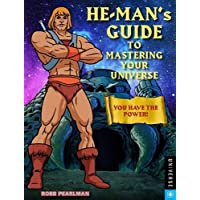 He-Man's Guide to Mastering Your Universe: You Have the Power!