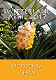 Switzerland April 2017: Pictures from the Botanical Garden, Zurich, as well as from the Park im Grünen, Basel and Surroundings!