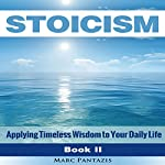 Stoicism: Applying Timeless Wisdom to Your Daily Life | Marc Pantazis