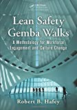 img - for Lean Safety Gemba Walks: A Methodology for Workforce Engagement and Culture Change by Hafey, Robert B. (December 17, 2014) Paperback book / textbook / text book