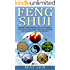 Feng Shui:Complete Guide to Mastering The Art of Feng Shui: Learn How to Create Balance, Harmony, and Energy Flow To Optimize Your Home and Office (Interior ... Happiness Success Secrets Attraction)