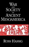 img - for War and Society in Ancient Mesoamerica book / textbook / text book