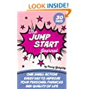The Jump Start Journal: One small action every day to improve your personal finances and quality of life
