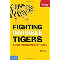Fighting Invisible Tigers - Revised Edition: Stress Management for Teens