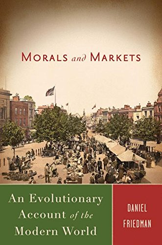 Morals and Markets: An Evolutionary Account of the Modern World