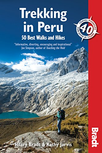 Trekking in Peru: 50 Of The Best Walks And Hikes (Bradt Travel Guides) (Best Hikes In Peru)