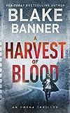 Download A Harvest of Blood - An Omega Thriller (Omega Series Book 5) in PDF ePUB Free Online