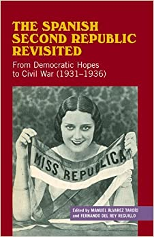 Book The Spanish Second Republic Revisited: From Democratic Hopes to Civil War (1931?936) (Sussex Studies in Spanish History) (2013-09-01)