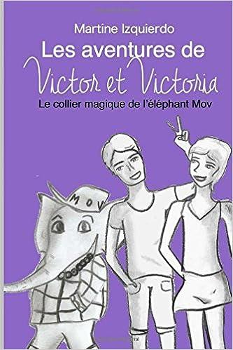 Livre Les aventures de Victor et Victoria: Le collier magique de l'éléphant Mov epub, pdf