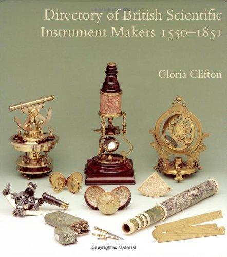 Directory of British Scientific Instrument Makers, 1550-1851 Gloria Clifton
