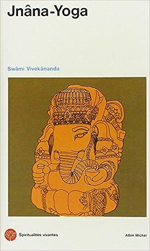 Jnana-Yoga (Collections Spiritualites) (French Edition ...
