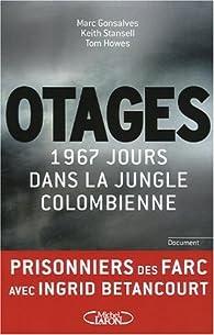 Otages : 1 967 jours dans la jungle colombienne par Marc Gonsalves