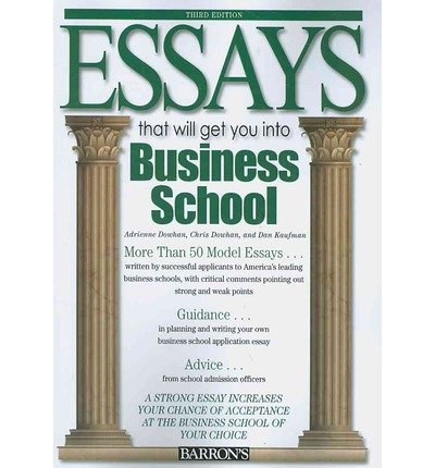 [ Essays That Will Get You Into Business School (Revised) Dowhan, Chris ( Author ) ] { Paperback } 2009