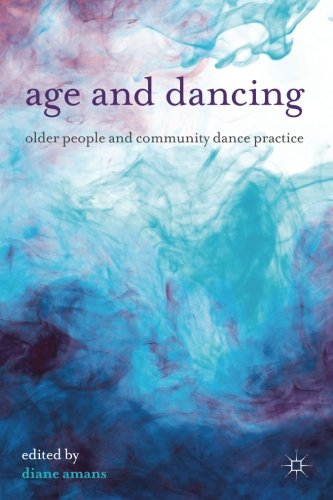 Age and Dancing: Older People and Community Dance - Dancing Globe