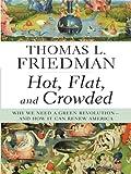 Hot, Flat, and Crowded, Thomas L. Friedman, 1410407071
