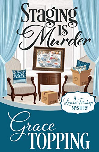 Staging is Murder (A Laura Bishop Mystery Book 1) by [Topping, Grace]