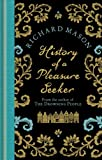 Front cover for the book History of a Pleasure Seeker by Richard Mason