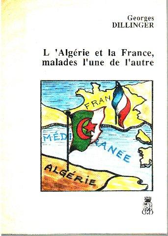 L'Algérie et la France, malades l'une de l'autre (French Edition)