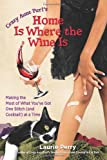 Home Is Where the Wine Is, Laurie Perry, 075731368X