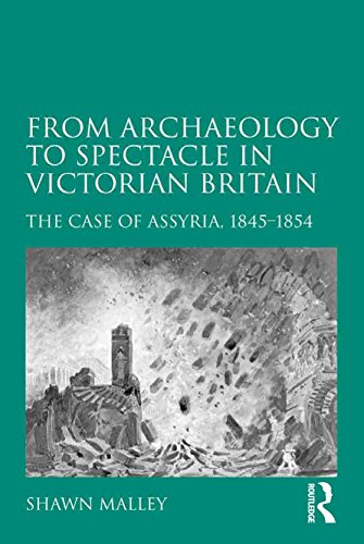 From Archaeology to Spectacle in Victorian Britain: The Case of Assyria, - Spectacles Victorian