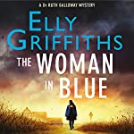 The Woman in Blue: The Dr Ruth Galloway Mysteries 8 | Elly Griffiths