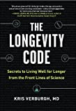 img - for The Longevity Code: Secrets to Living Well for Longer from the Front Lines of Science book / textbook / text book