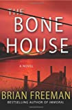 The Bone House, Brian Freeman, 0312562837
