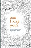 Can I Kiss You?: A Thought-provoking Look at Relationships, Intimacy, and Sexual Assault